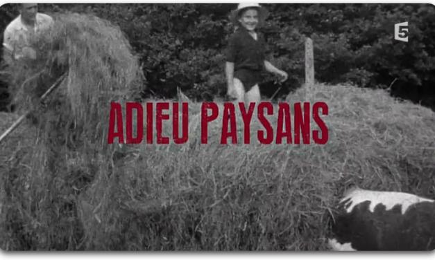 Adieu Paysans – Reportage