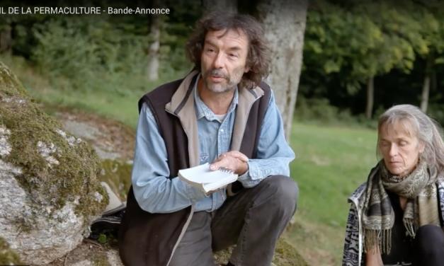 L'EVEIL DE LA PERMACULTURE – Face à un monde qui risque l'effondrement – UN FILM D'ALAIN BELLAY