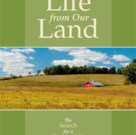 Comment se décider à lancer son projet en agroécologie ? Présentation du livre de Marcus Grodi «Vivre de notre terre — La quête d'une vie plus simple dans un monde complexe» publié en 2015 / LIFE FROM OUR LAND – The search for a simpler life in a complex world
