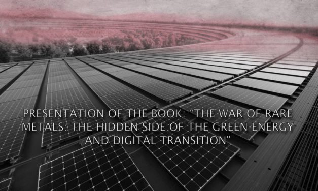 PRESENTATION DU LIVRE :  La guerre des métaux rares : La face cachée de la transition énergétique verte et numérique (Guillaume Pitron)» – «The war of rare metals: The hidden side of the green energy and digital transition