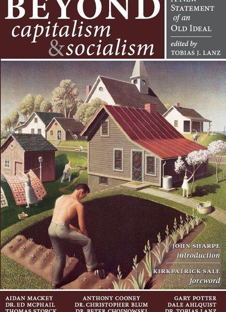 PRESENTATION DU LIVRE DE TOBIAS LANZ- «Beyond Capitalism and Socialism – Au delà du Capitalisme et du Socialisme»L'ÉCONOMIE COMMENCE À LA MAISON : LES PETITES FERMES FAMILIALES SONT LE CENTRE D'UNE ECONOMIE JUSTE ET EQUILIBREE