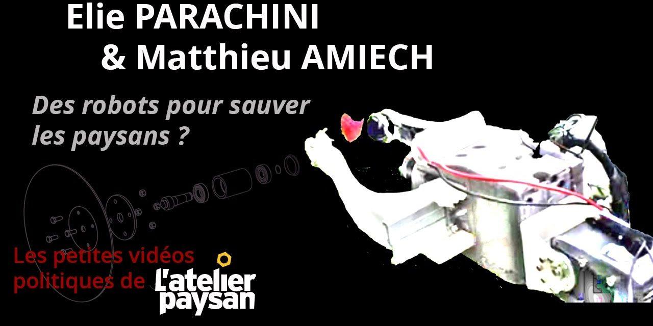 L'Atelier Paysan / Élie PARACHINI & Matthieu AMIECH – Des robots pour sauver les paysans ?